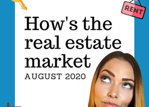 How's the real estate market   August 2020