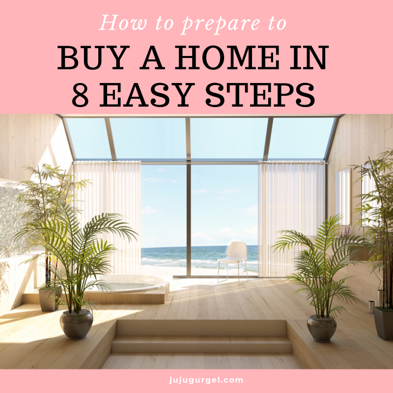 how to prepare to buy a home in eight easy steps with juju gurgel a Southwest Florida realtor