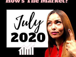How's the Real Estate Market | July 2020