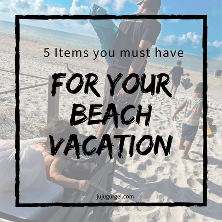 5 must have items for a beach vacation