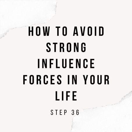 How to avoid strong influence forces in your life | 67 steps to a great life | Step 36