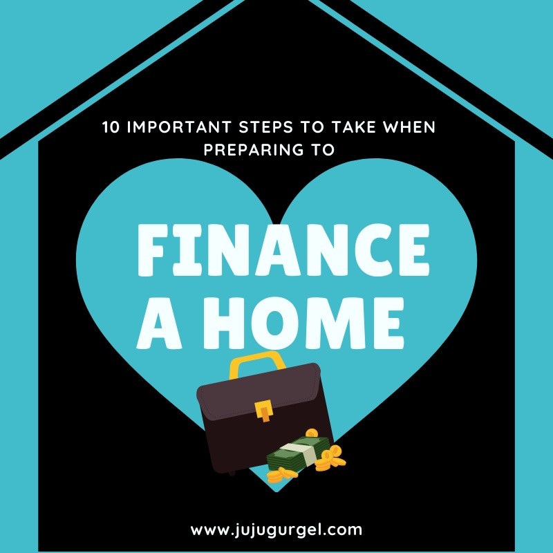 1o important steps to take when preparing to finance a home