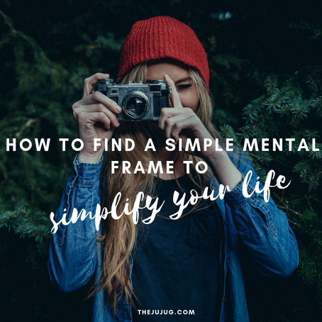 How to find a simple mental frame to simplify your life 67 steps review