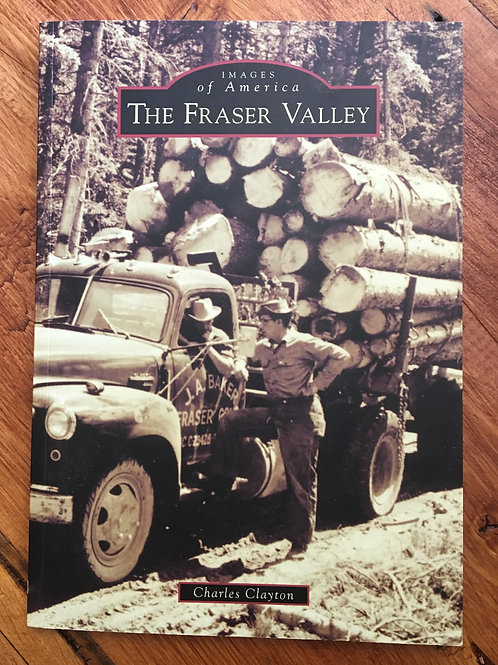 The Fraser Valley History Book