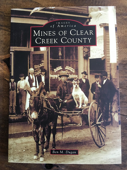 Mines of Clear Creek County History Book