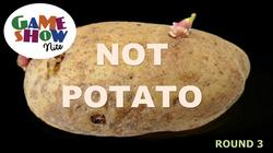 Not Potato