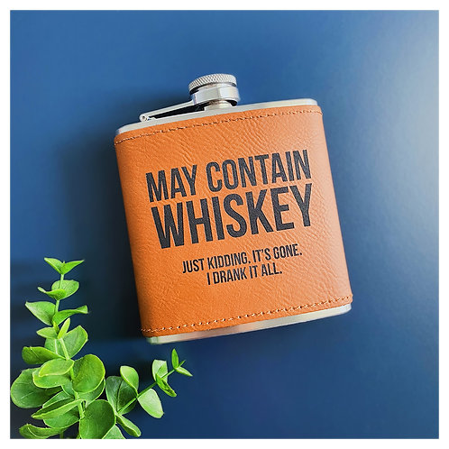 May Contain Whiskey Engraved Flask