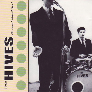 🎈 2️⃣5️⃣ 🤡 - The Hives - Oh Lord! When? How?