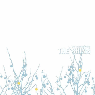 🔥 REHEATED - The Shins - Oh, Inverted World (20th Anniversary Remaster)