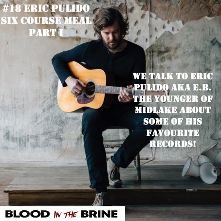 ⚠️Six Course Meal w/ Eric Pulido aka E.B. The Younger of Midlake. He talks favourite records (Pt 1)