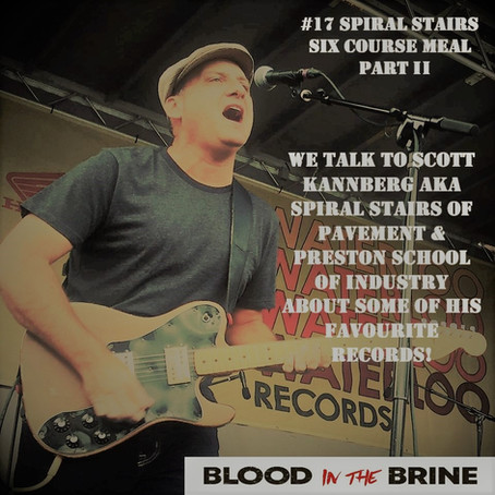 ⚠️Six Course Meal w/ Scott Kannberg aka Spiral Stairs of Pavement. He talks favourite records (Pt 2)