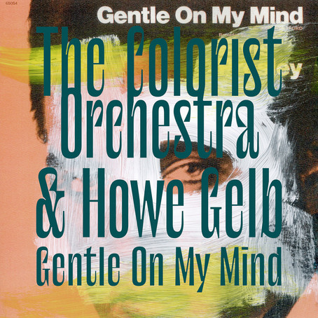 🎬 FRESH FEED - The Colorist Orchestra & Howe Gelb - Gentle On My Mind