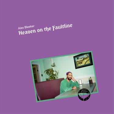 🎵 NEW RELEASE - Alex Bleeker - Heaven On The Faultline