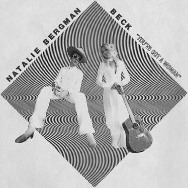 🎵 FRESH FEED - Natalie Bergman & Beck - You've Got A Woman