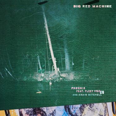 🎵 FRESH FEED - Big Red Machine (Featuring Fleet Foxes & Anaïs Mitchell) - Phoenix