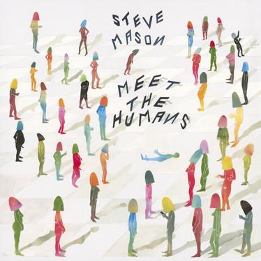 🎈 5️⃣ 🤡 - Steve Mason - Meet The Humans
