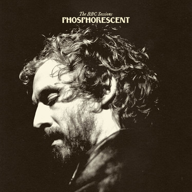🎵 NEW RELEASE - Phosphorescent - The BBC Sessions