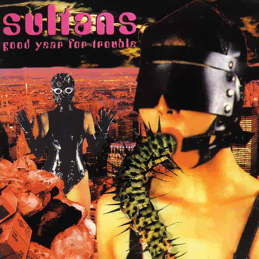 🎈 2️⃣5️⃣ 🤡 - Sultans - Good Year For Trouble