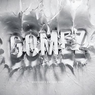 🎈 1️⃣0️⃣ 🤡 - Gomez - Whatever's On Your Mind