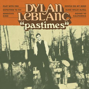 🎵 NEW RELEASE - Dylan LeBlanc - Pastimes