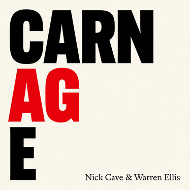 🎵 NEW RELEASE - Nick Cave & Warren Ellis - Carnage