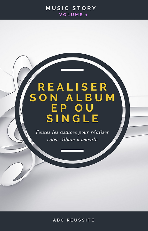 MUSIC STORY - Vol 1 (Réaliser son Album EP ou Single)
