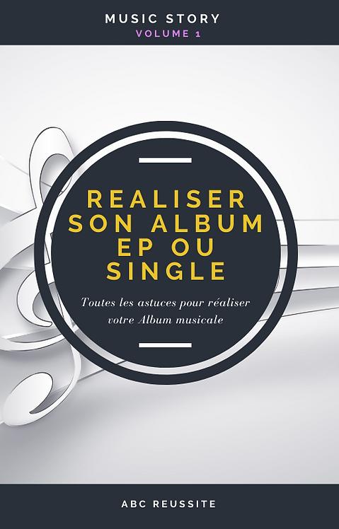 MUSIC STORY - Vol 1 (Réaliser son Album EP ou Single)