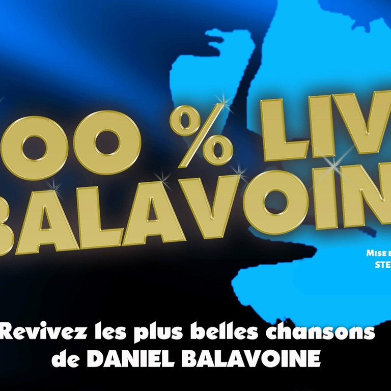 SPECTACLE 100% LIVE BALAVOINE