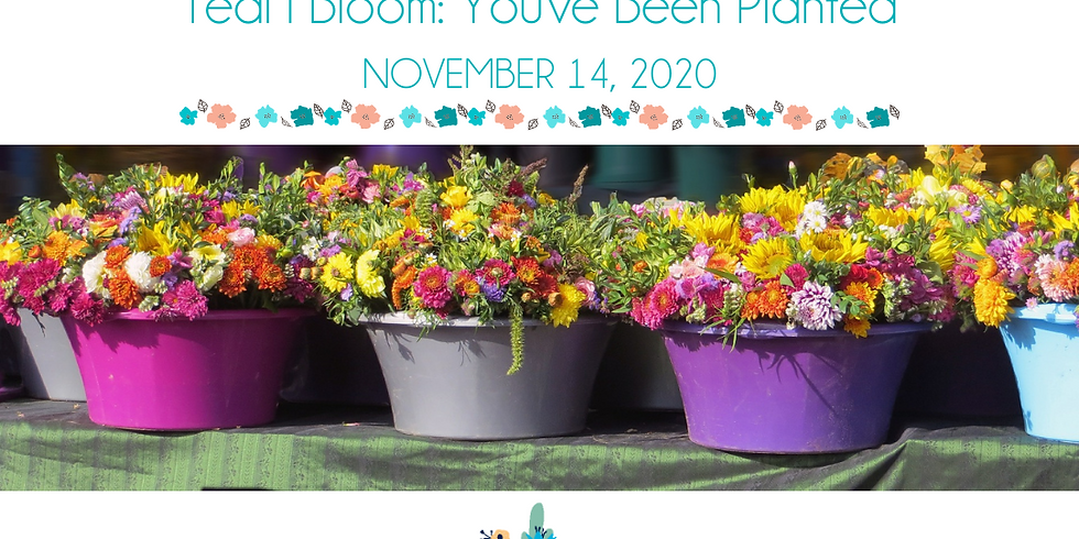 Teal I Bloom: You've Been Planted
