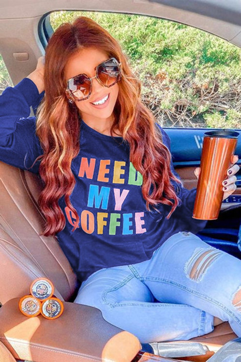 Need My Coffee sweatshirt