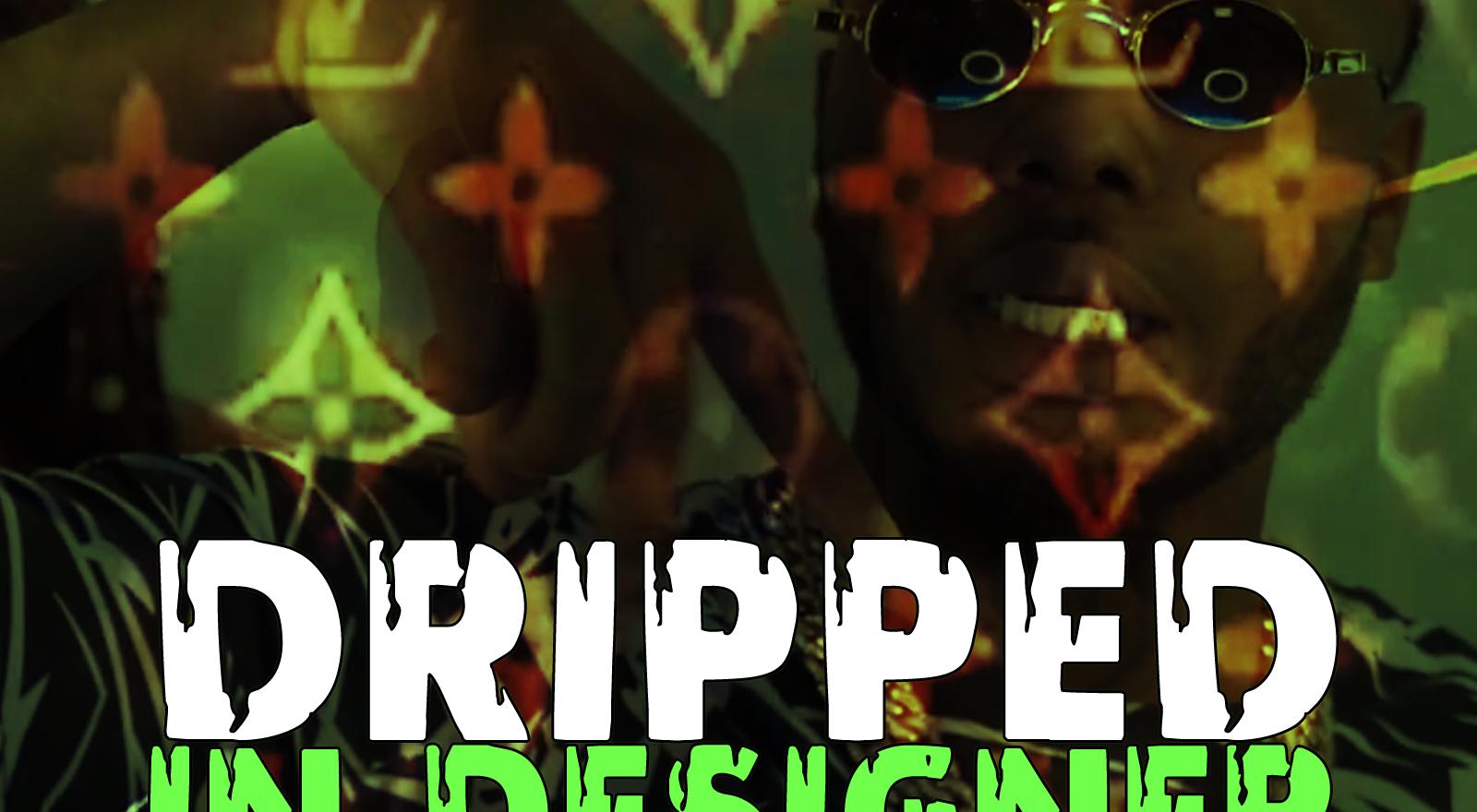 Dripped In Designer