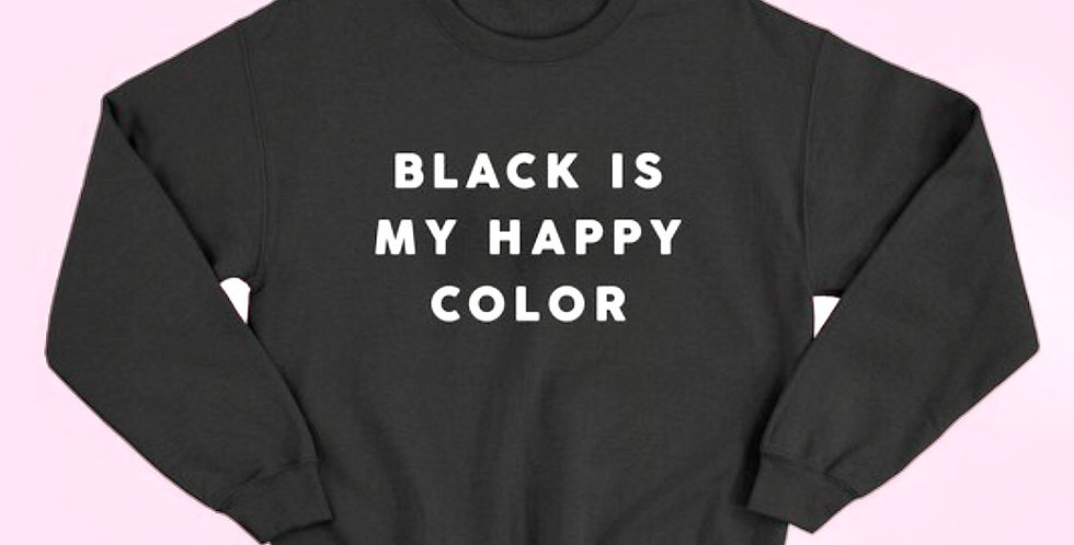 Black is My Happy Color Statement Sweatshirt