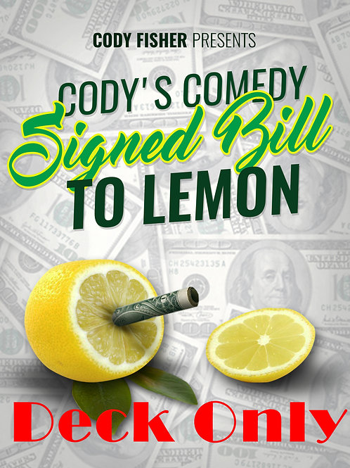 Cody's Comedy Signed Bill To Lemon (Deck Only)