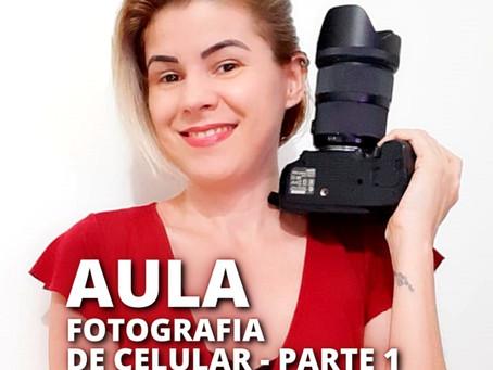 AULA DE FOTOGRAFIA DE CELULAR - Parte 1