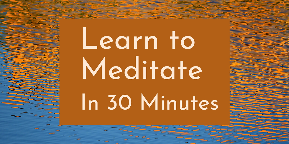 Learn to Meditate in 30 Minutes