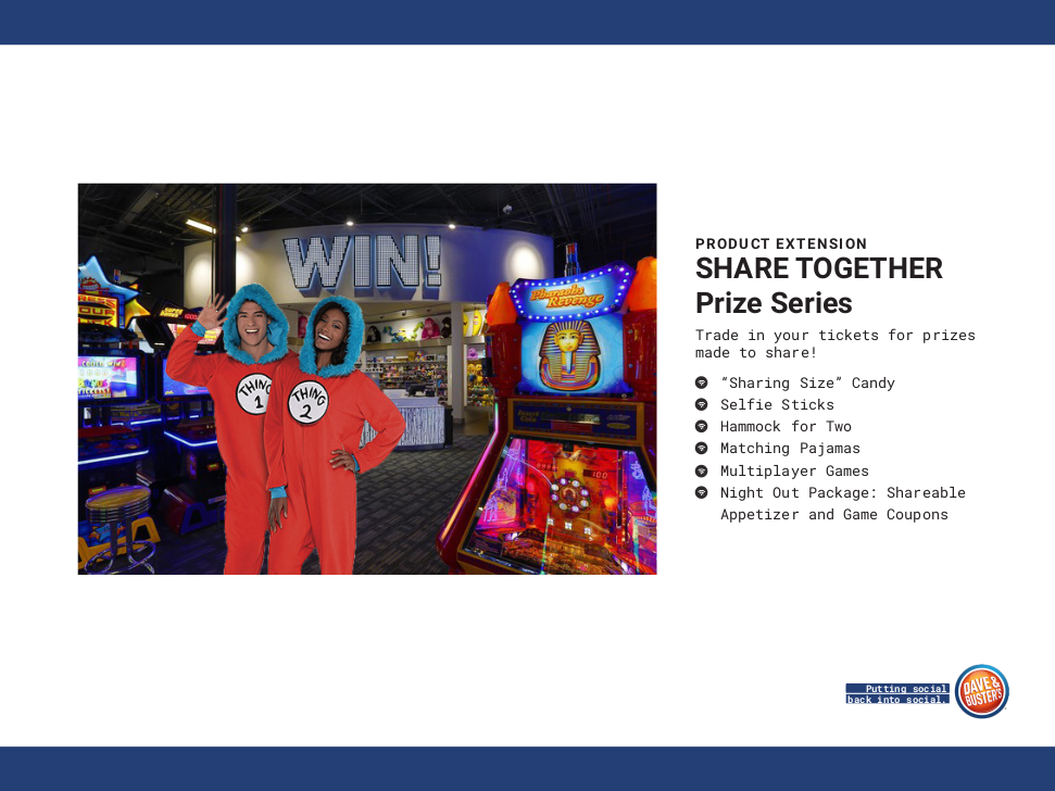 Dave & Buster's - SHARE TOGETHER Prize Series