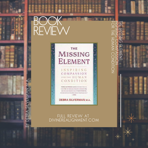 BOOK REVIEW: The Missing Element: Inspiring Compassion for the Human Condition by Debra Silverman