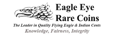Image of the Eagle Eye Rare Coins logo. Image of eagle's head with the words the leader in quality flying eagle & indian cents. Knowledge, Fairness, Integrity.