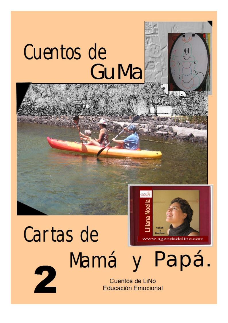 Cuentos de GuMa II ; Cartas de Mamá y Papá