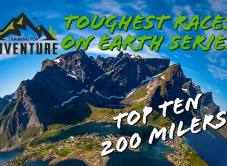 Toughest Races on Earth: Top Ten 200 Milers