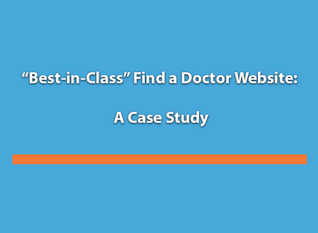 Best-in-Class Find a Doctor Website: A Case Study