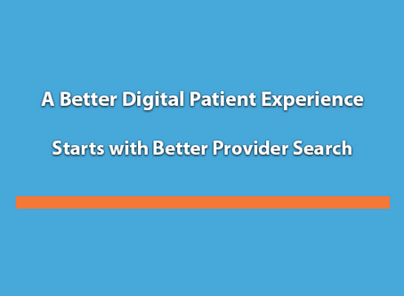 A Better Digital Patient Experience Starts with Better Provider Search