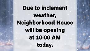 Neighborhood House to Open Late!