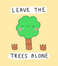 Leave the Trees Alone