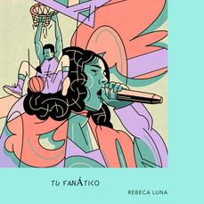 Rebeca Luna / Tu Fanático