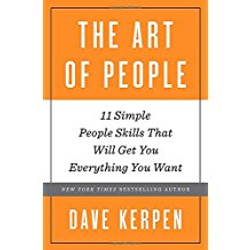 The Art of People 11 Simple People Skills by Dave Kerpenn