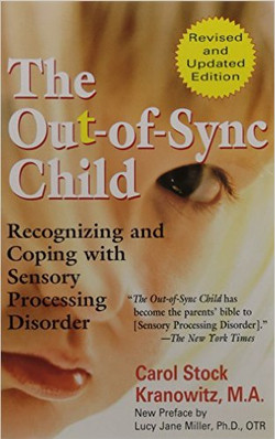 The Out of Sync Child by Carol Kranowitzz