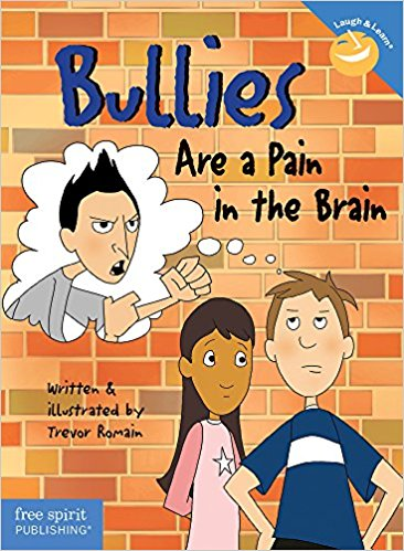 Bullies are a pain in the Brain by Trevor Romain