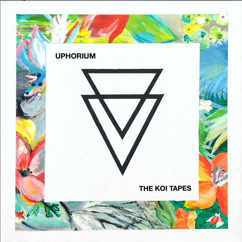 Uphorium - The Koi Tapes (EP) (2015)