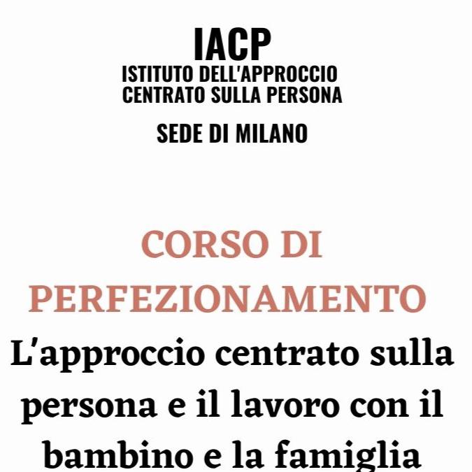 """Corso di perfezionamento """"L'approccio Centrato sulla Persona e il lavoro con il bambino e la famiglia"""""""